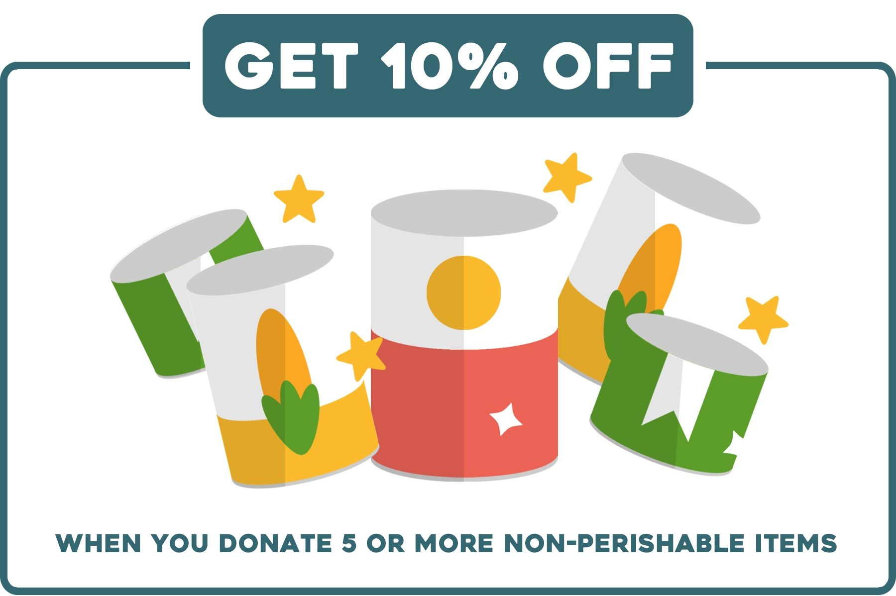 Donate 5+ non-perishable items and get 10% off a purchase in our stores!