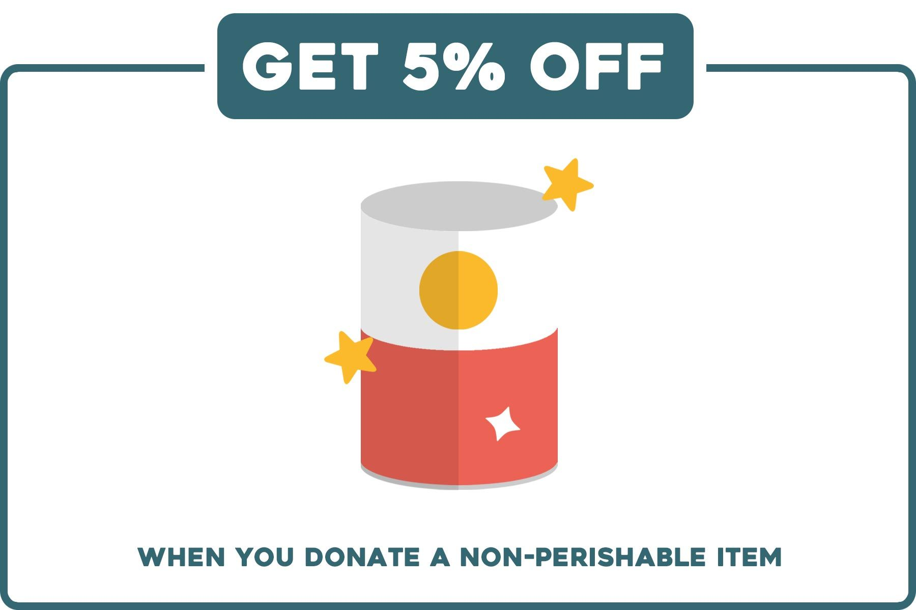 Donate a non-perishable item and get 5% off a purchase in our stores!