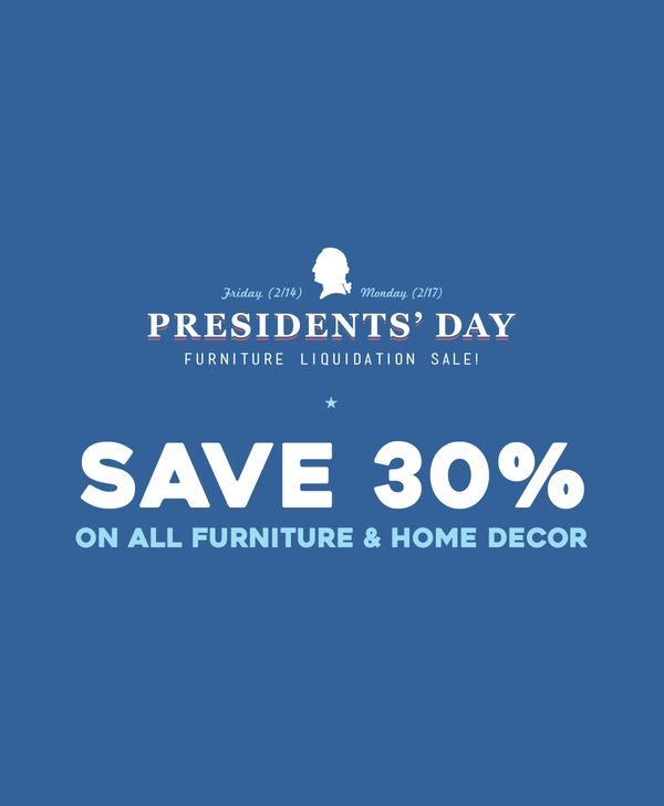Presidents' Day Furniture Liquidation Sale! - 2/14-2/17